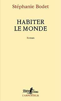 Habiter le monde par Stéphanie Bodet
