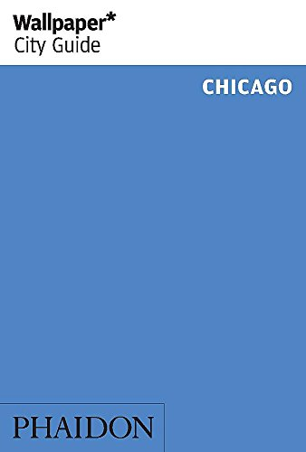 Chicago (Wallpaper. City Guide)