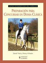 Preparación para concursar en doma clásica (Guías fotográficas del caballo)