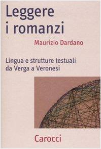 Leggere i romanzi. Lingua e strutture testuali da Verga a Veronesi