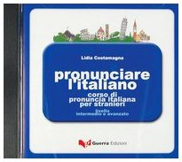 Pronunciare l'italiano. CD-ROM por Lidia Costamagna