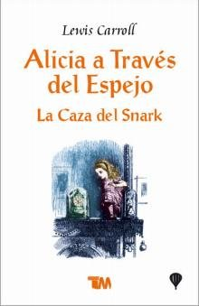 Alicia a traves del espejo & La caza del snark/Through The Looking Glass & The Hunting of the Snark (Clasicos juveniles/Juvenile Classics) por Lewis Carroll
