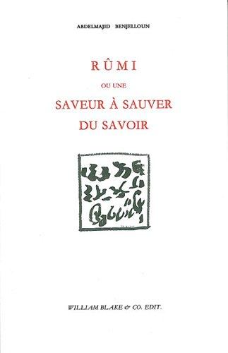 Rûmi ou une saveur à sauver du savoir par Abdelmajid Benjelloun