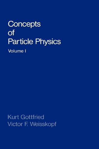 Concepts of Particle Physics: Volume I: v. 1