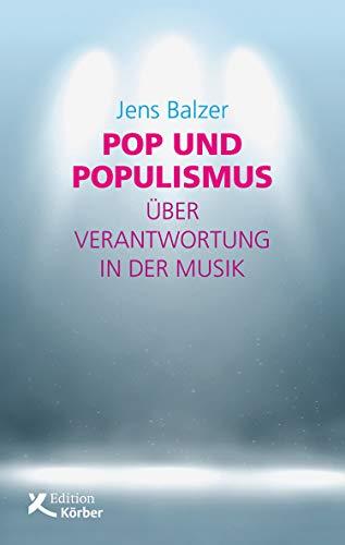 Pop und Populismus: Über Verantwortung in der Musik