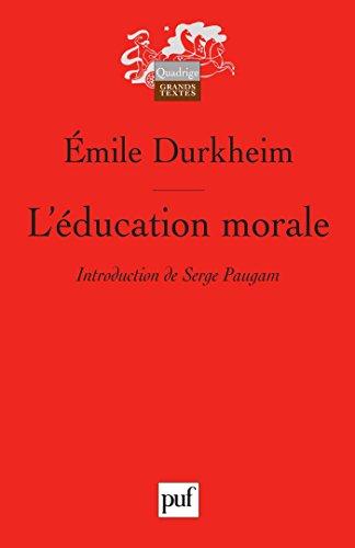 L'éducation morale: Préface de Serge Paugam (Quadrige) par Émile Durkheim