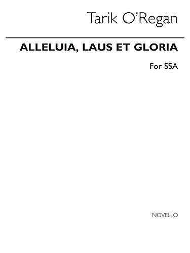 Tarik O'Regan: Alleluia, Laus et Gloria