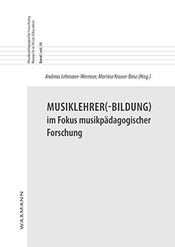 Musiklehrer(-Bildung) im Fokus musikpädagogischer Forschung (Musikpädagogische Forschung Research in Music Education)