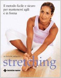 Stretching. Ediz. illustrata (Gli illustrati di Natura e salute) por Suzanne Martin