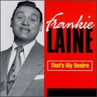 Freedb 8B07540A - That`s My Desire  Track, music and video   by   Frankie Laine