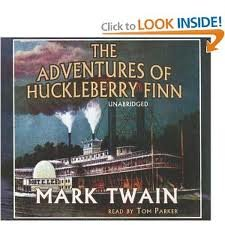 The Adventures of Huckleberry Finn Publisher: Blackstone Audiobooks; Unabridged edition