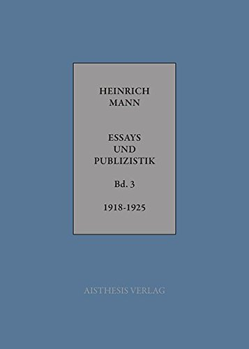 Essays und Publizistik, Bd. 3: November 1918 - 1925