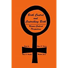 [(Birth Control and Controlling Birth : Women-centered Perspectives)] [By (author) Helen B. Holmes ] published on (January, 1981)