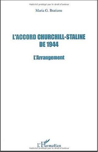 L'accord Churchill-Staline de 1944. L'arrangement par Maria-G Bratianu