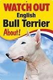 Pet/Dog 3D Linsenraster Flexible Zeichen ~ Watch Out 'English Bull Terrier', über.