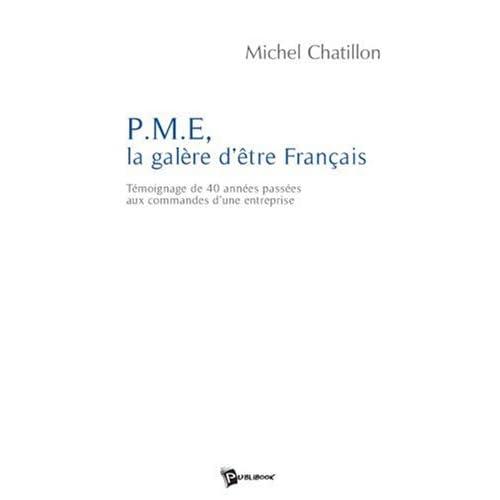 PME, la galère d'être Français : Témoignage de 40 années passées aux commandes d'une entreprise
