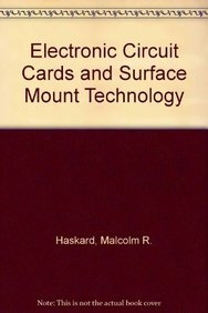 Electronic Circuit Cards and Surface Mount Technology: A Guide to Their Design, Assembly, and Application - Circuit Card Assembly