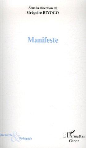 Manifeste : Pour lire autrement l'oeuvre de Cheikh Anta Diop (1923-1986) aujourd'hui par Grégoire Biyogo