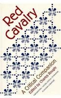 Red Cavalry: A Critical Companion (NWP/AATSEEL Critical Companions to Russian Literature) (1996-10-31)