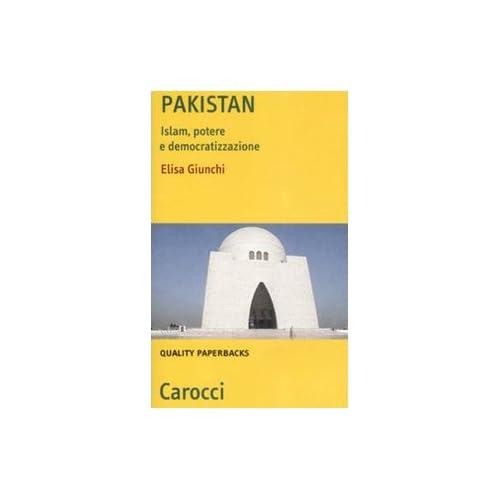 Pakistan. Islam, Potere E Democratizzazione