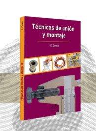 Técnicas de Unión y Montaje por Enrique Ortea Varela