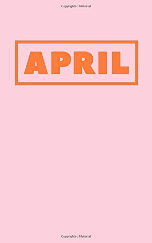 April: Cute Monthly Lined Journal in Pink and Orange -