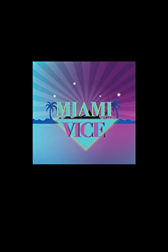 Miami Vice: Lined Journal - Miami Vice Beach Florida Island Hobby Travel Lover Gift - Black Ruled Diary, Prayer, Gratitude, Writing, Travel, Notebook For Men Women - 6x9 120 pages - Ivory Paper Black Boys Vice