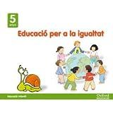 Infantil 5 años ed. valores ed.igualdad (val) (Educ. en valores)
