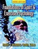 Foundations of Sport and Exercise Psychology: Written by Robert S. Weinberg, 2005 Edition, (3rd) Publisher: Human Kinetics Europe Ltd [Hardcover]