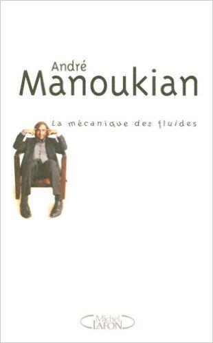 La mécanique des fluides de André Manoukian ( 20 février 2008 )