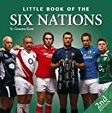 Little Book of the Six Nations (Little Books) by Graeme Kent (2008-11-17)