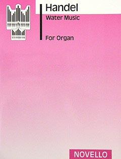 WASSERMUSIK - arrangiert für Orgel [Noten / Sheetmusic] Komponist: HAENDEL GEORG FRIEDRICH