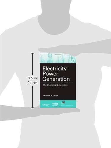 Electricity Power Generation: The Changing Dimensions (IEEE Press Series on Power Engineering)