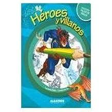 Heroes y villanos / Heroes and villains