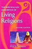 The New Penguin Handbook of Living Religions (Penguin Reference Books)