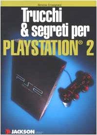 Trucchi & segreti per Playstation 2 (Usare) por Simone Crosignani