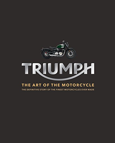 Triumph: The Art of the Motorcycle (English Edition) -