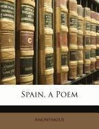 Spain, a Poem por Anonymous