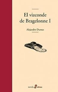 El vizconde de Bragelonne I par Alejandro Dumas