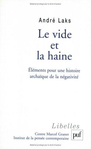 Le vide et la haine : Eléments pour une histoire archaïque de la négativité