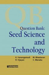 About the Book: Question Bank: Seed Science and Technology Now-a-days, Agricultural students specializing in Seed Science and Technology are writing many competitive examinations like ASRB, Agricultural Officer, JRF, SRF, UPSC and Bank examinations. ...