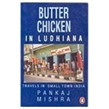 Butter Chicken in Ludhiana: Travels in Small Town India