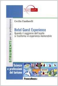Hotel guest experience. Quando il soggiorno dell'ospite si trasforma in esperienza memorabile