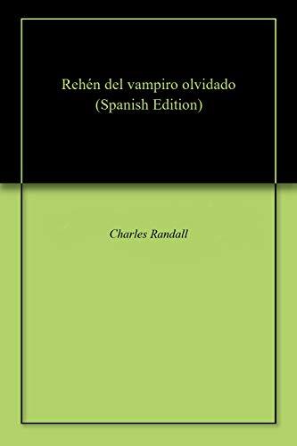 Rehén del vampiro olvidado par Charles Randall