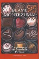 Blame Montezuma!: An Assortment of Chocolate Poems by Helen Addy (Contributor), Dorothy Baird (Contributor), Clare Best (Contributor), (6-Sep-2014) Paperback
