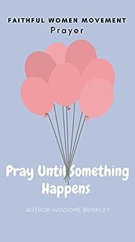 Descargar Utorrent Español Faithful Women Movement Prayer Group (P.U.S.H): Pray Until Something Happens Como PDF