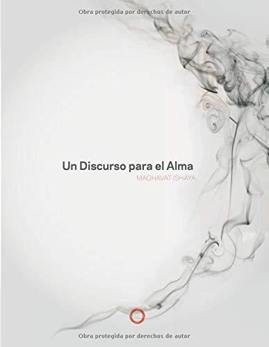 Un Discurso para el Alma: Edición blanco y negro: Volume 1 (Sadhana para el Alma)
