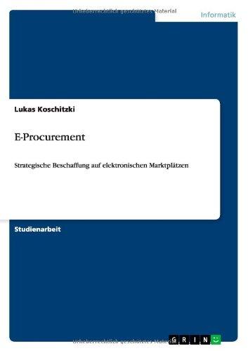 E-Procurement: Strategische Beschaffung auf elektronischen Marktplätzen