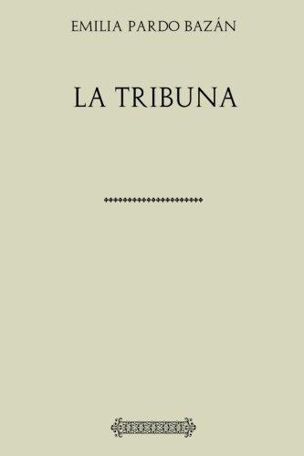 Colección Pardo Bazán. La tribuna por Emilia Pardo Bazán