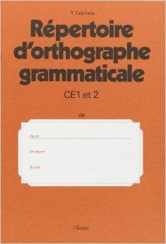 Rpertoire d'orthographe grammaticale, CE 1 et CE 2 de Yves Cochais ( 1 janvier 1982 )